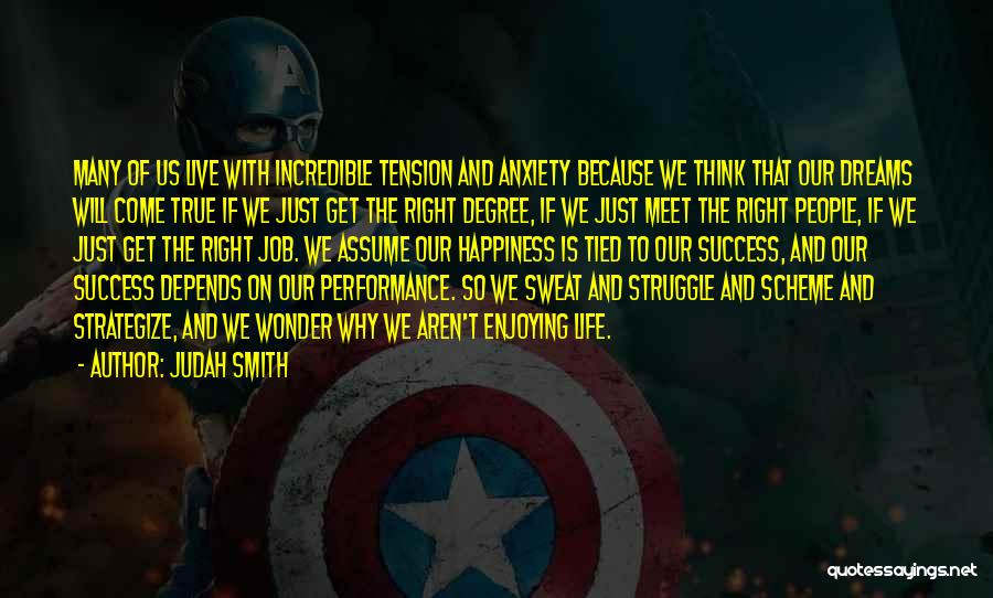 Enjoying Life As It Is Quotes By Judah Smith