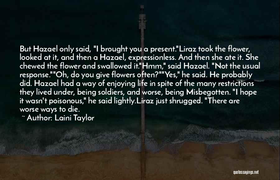 Enjoying Life As It Is Quotes By Laini Taylor
