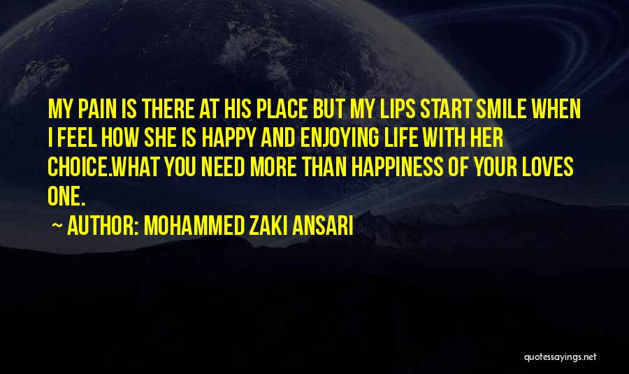 Enjoying Life As It Is Quotes By Mohammed Zaki Ansari