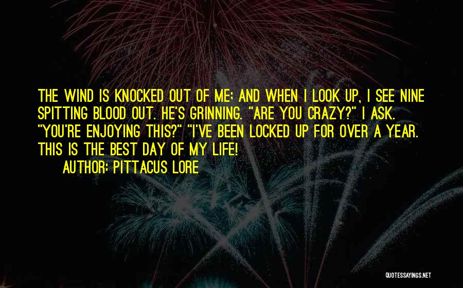 Enjoying Life As It Is Quotes By Pittacus Lore