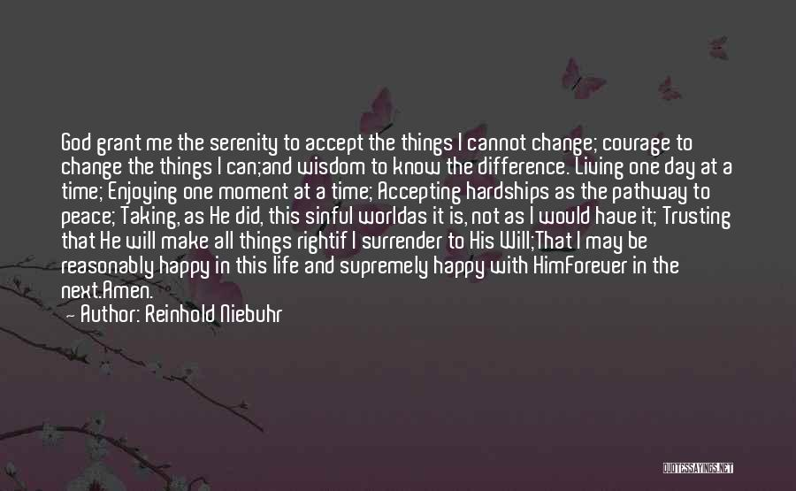 Enjoying Life As It Is Quotes By Reinhold Niebuhr