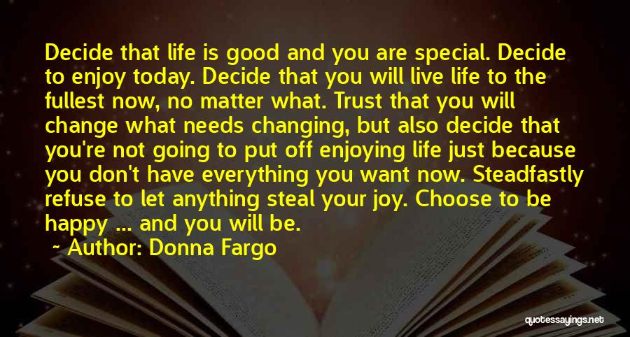 Enjoying Life Now Quotes By Donna Fargo
