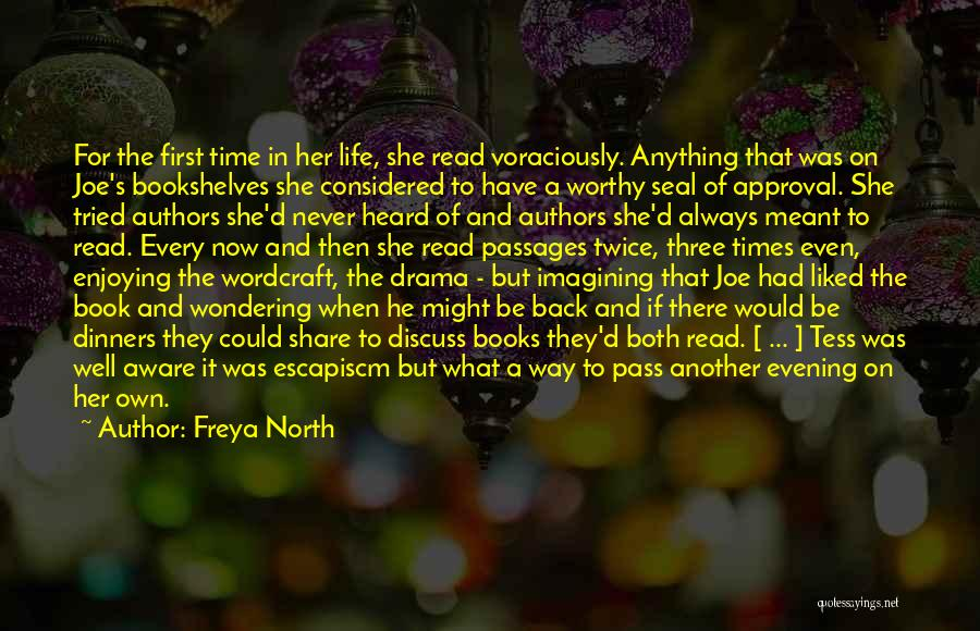 Enjoying Life Now Quotes By Freya North