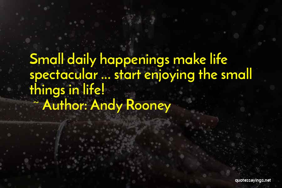 Enjoying Small Things In Life Quotes By Andy Rooney