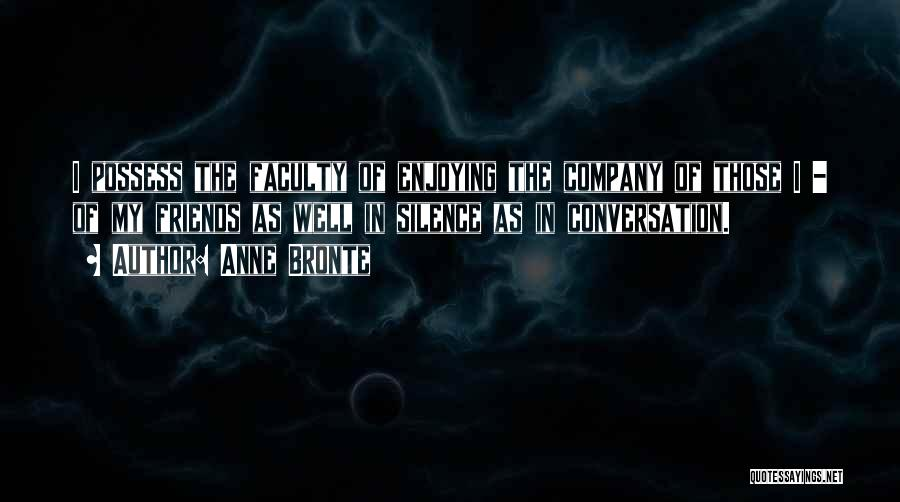 Enjoying Your Own Company Quotes By Anne Bronte