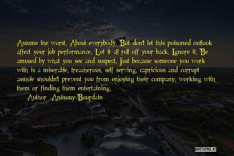 Enjoying Your Own Company Quotes By Anthony Bourdain