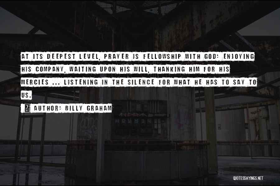 Enjoying Your Own Company Quotes By Billy Graham