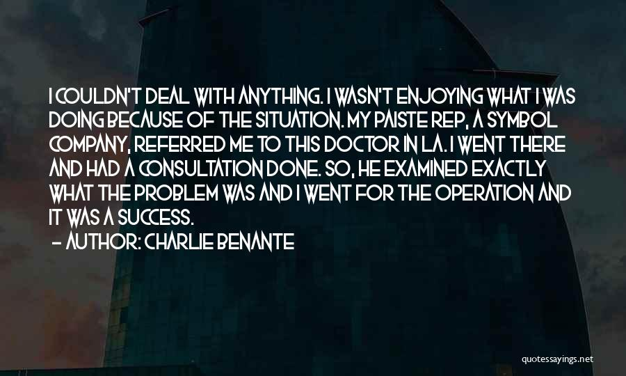 Enjoying Your Own Company Quotes By Charlie Benante