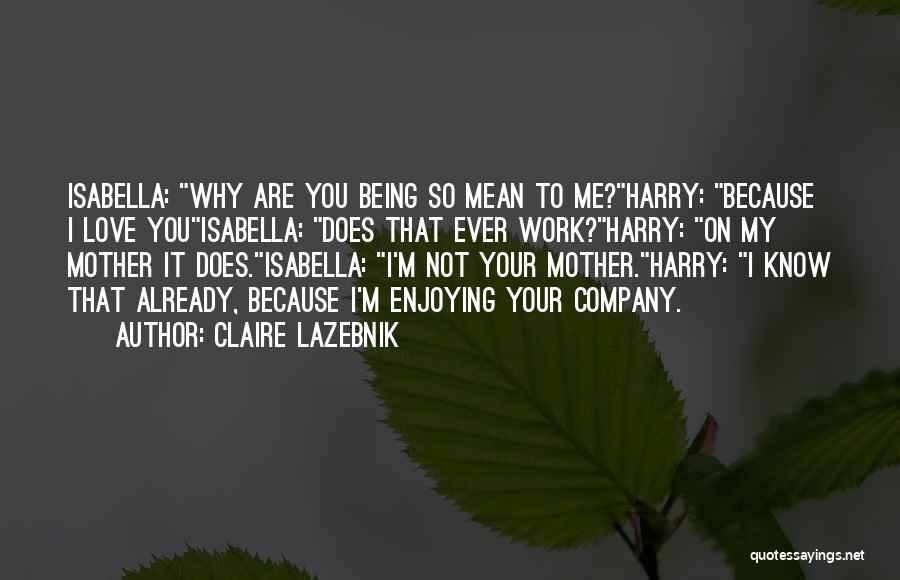 Enjoying Your Own Company Quotes By Claire LaZebnik