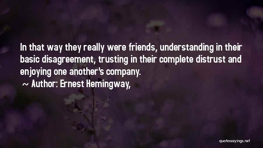 Enjoying Your Own Company Quotes By Ernest Hemingway,