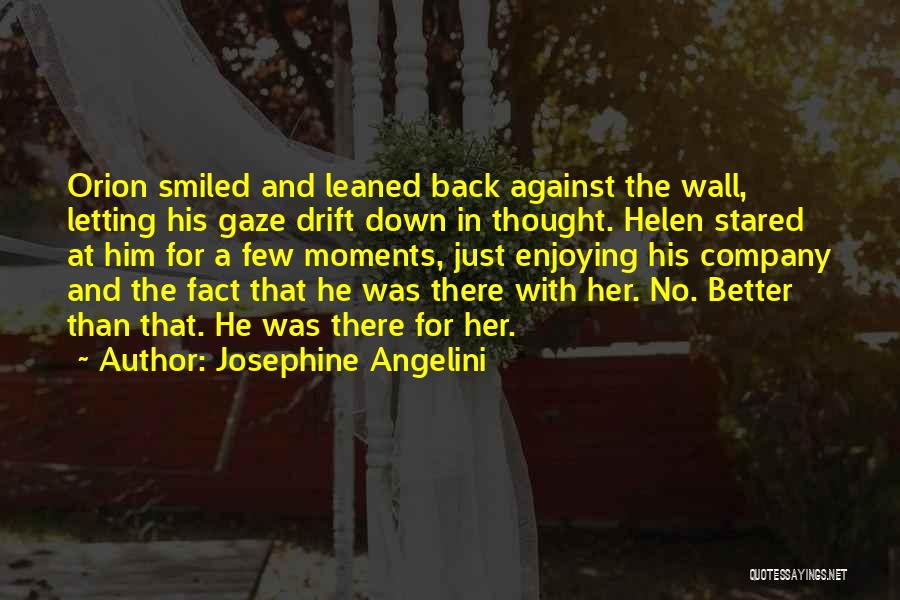 Enjoying Your Own Company Quotes By Josephine Angelini