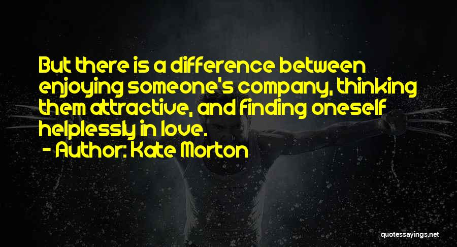Enjoying Your Own Company Quotes By Kate Morton