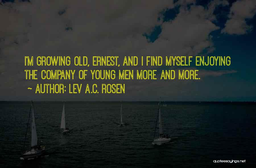 Enjoying Your Own Company Quotes By Lev A.C. Rosen