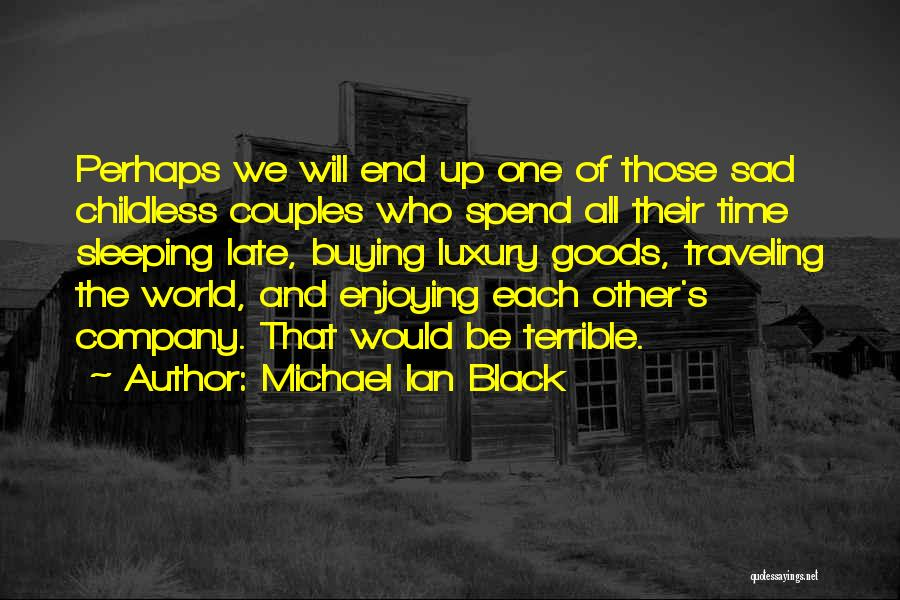Enjoying Your Own Company Quotes By Michael Ian Black