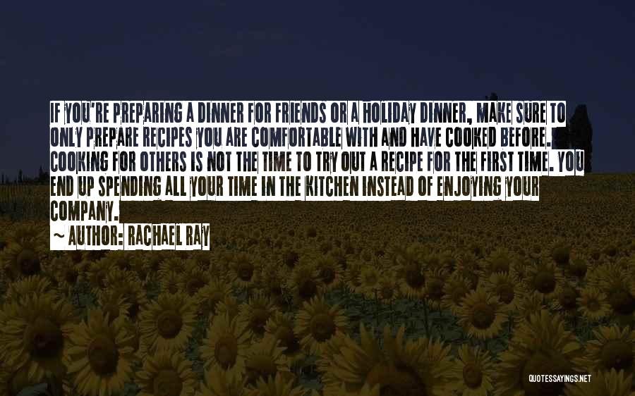 Enjoying Your Own Company Quotes By Rachael Ray