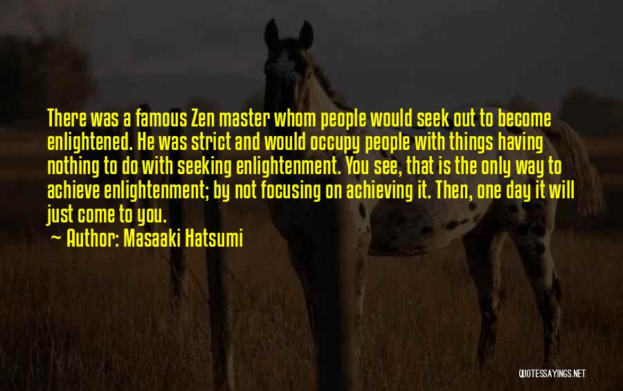 Enlightenment Famous Quotes By Masaaki Hatsumi