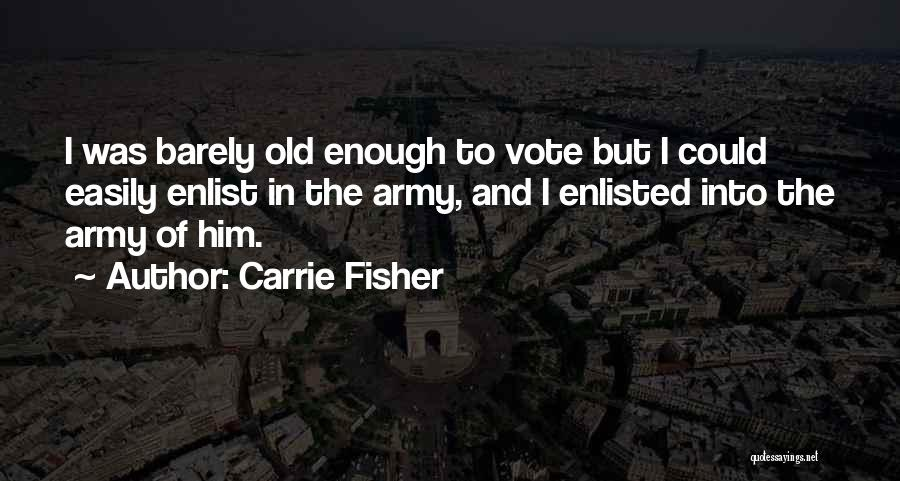 Enlist Quotes By Carrie Fisher