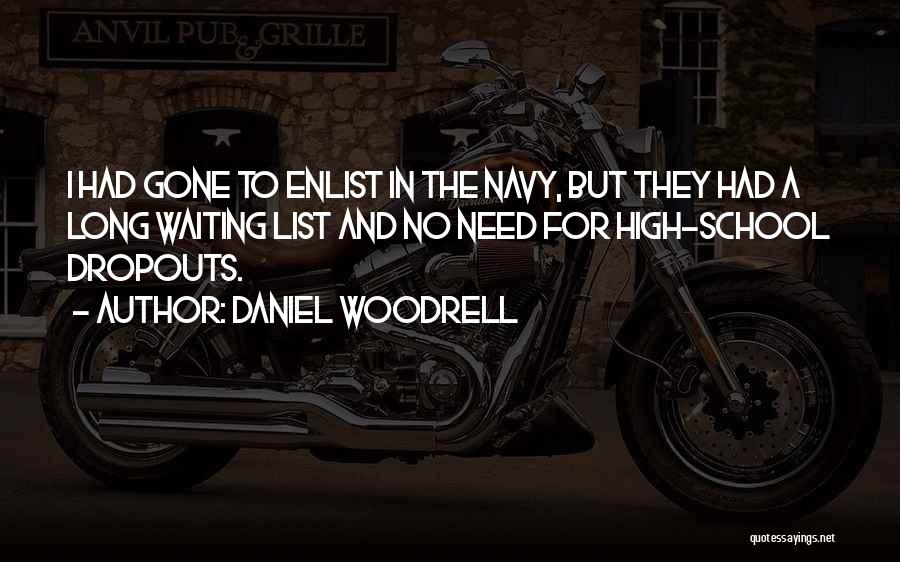Enlist Quotes By Daniel Woodrell