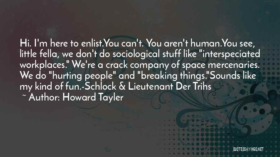 Enlist Quotes By Howard Tayler