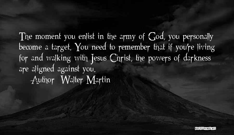 Enlist Quotes By Walter Martin