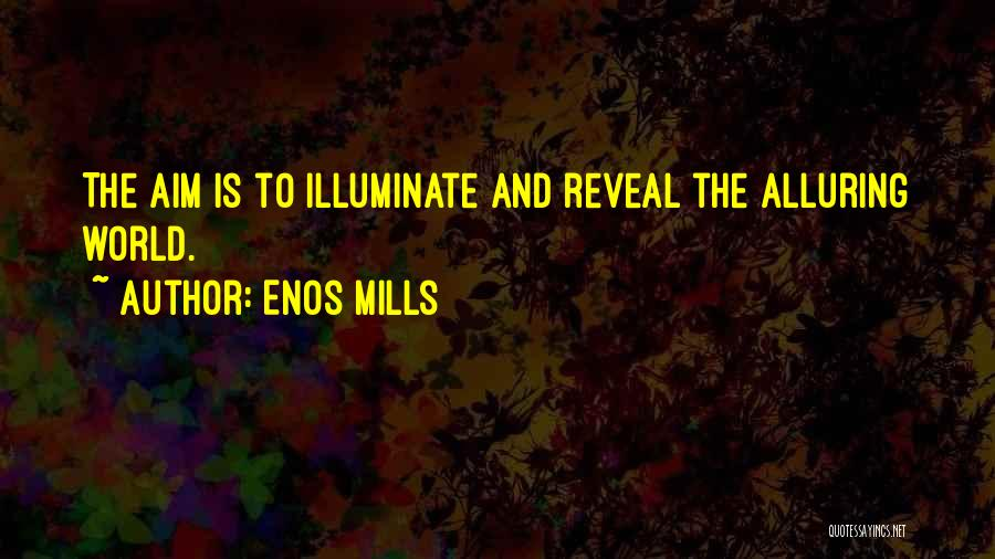 Enos Mills Quotes 488626