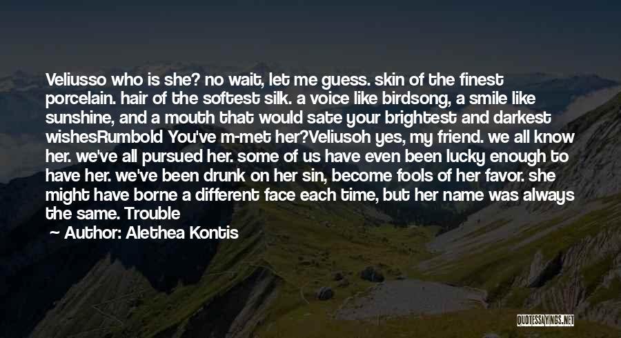 Enough Time Quotes By Alethea Kontis