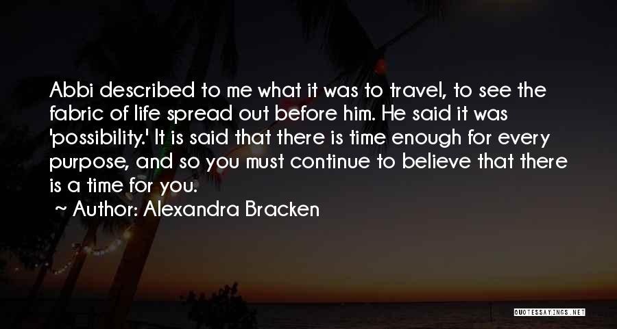 Enough Time Quotes By Alexandra Bracken
