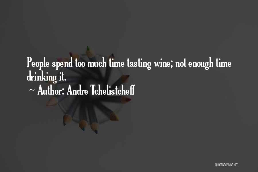 Enough Time Quotes By Andre Tchelistcheff