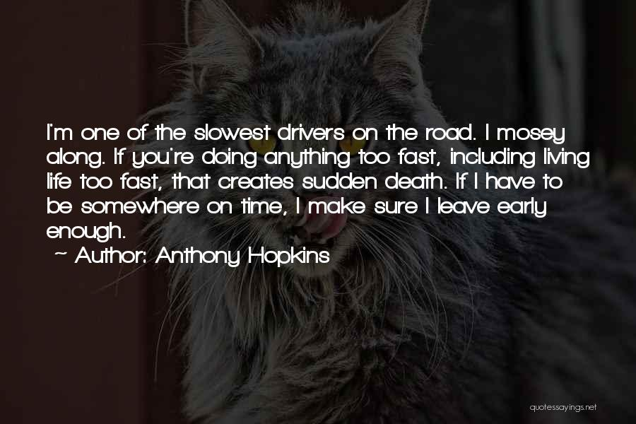 Enough Time Quotes By Anthony Hopkins
