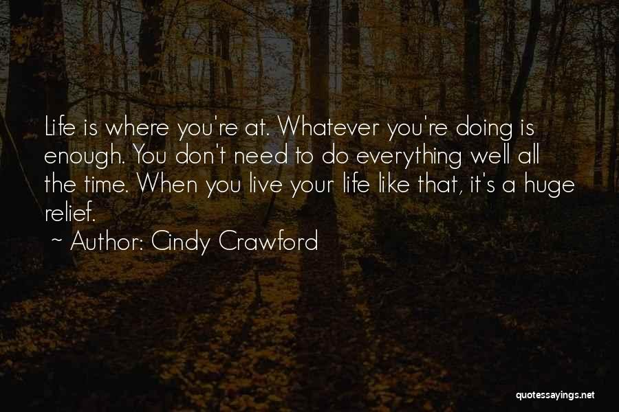 Enough Time Quotes By Cindy Crawford