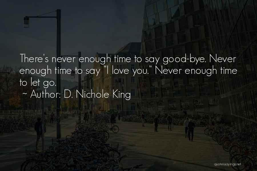 Enough Time Quotes By D. Nichole King