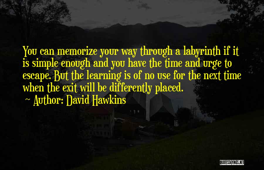 Enough Time Quotes By David Hawkins