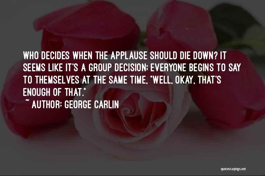 Enough Time Quotes By George Carlin