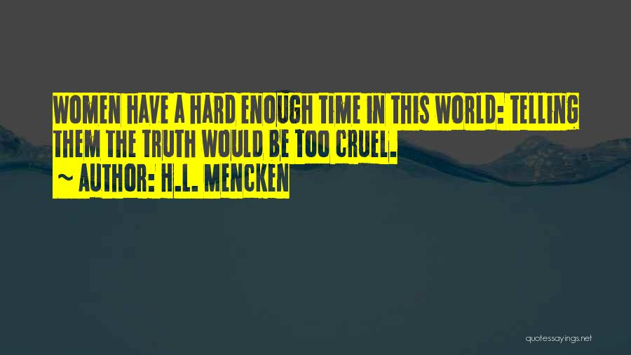 Enough Time Quotes By H.L. Mencken