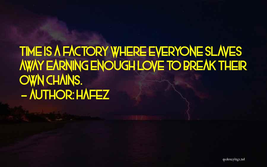 Enough Time Quotes By Hafez