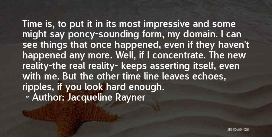 Enough Time Quotes By Jacqueline Rayner