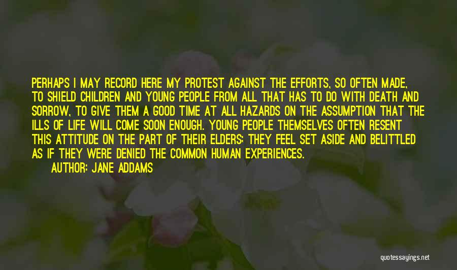 Enough Time Quotes By Jane Addams