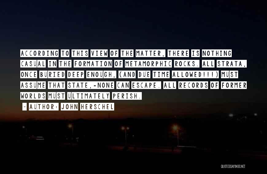 Enough Time Quotes By John Herschel