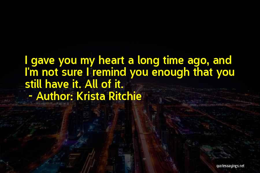 Enough Time Quotes By Krista Ritchie