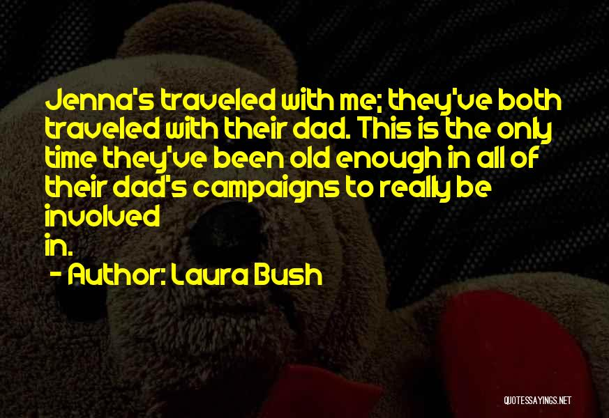 Enough Time Quotes By Laura Bush