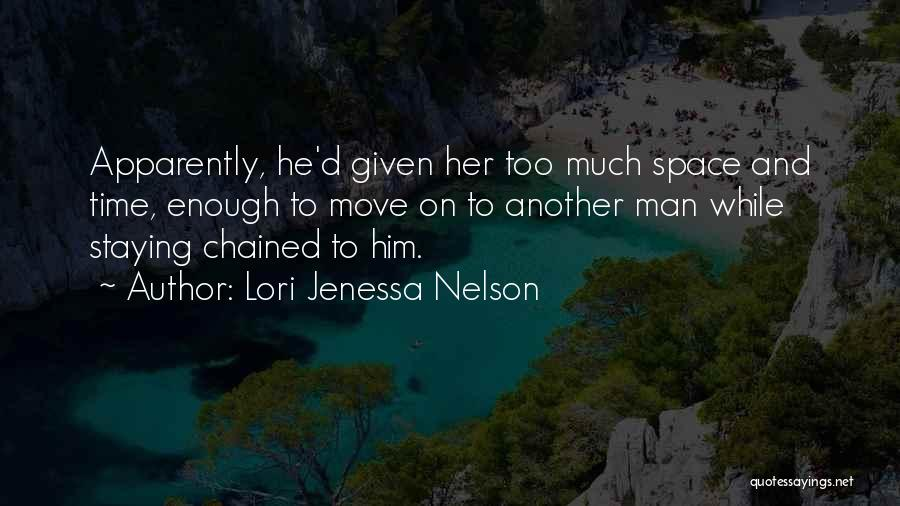 Enough Time Quotes By Lori Jenessa Nelson