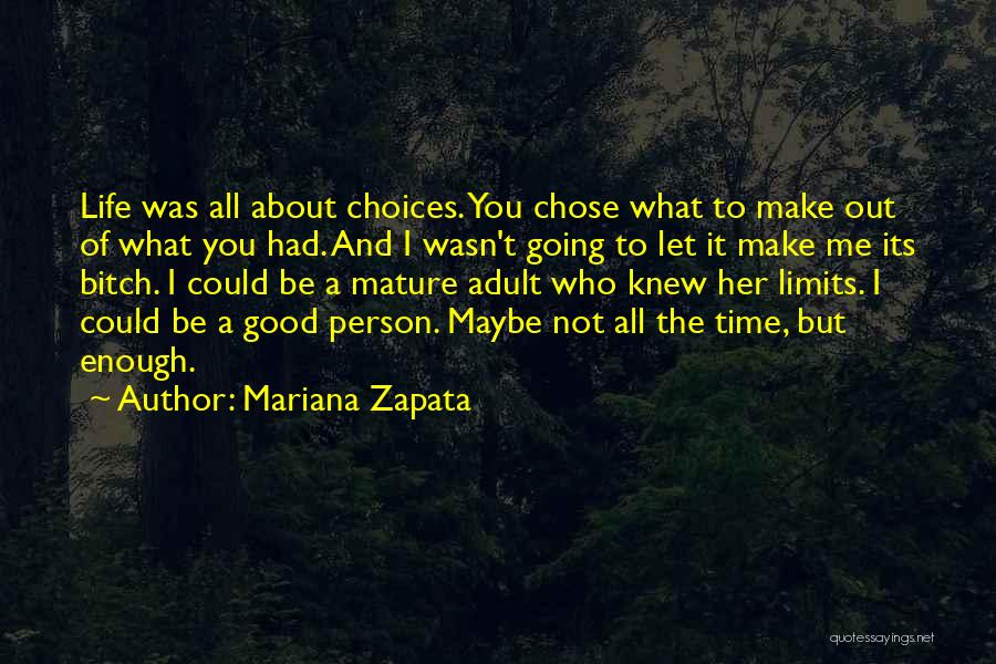 Enough Time Quotes By Mariana Zapata