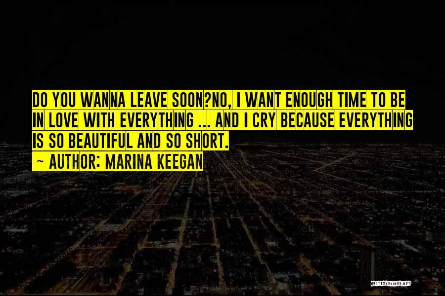 Enough Time Quotes By Marina Keegan