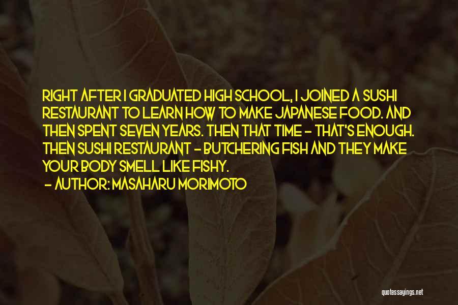 Enough Time Quotes By Masaharu Morimoto