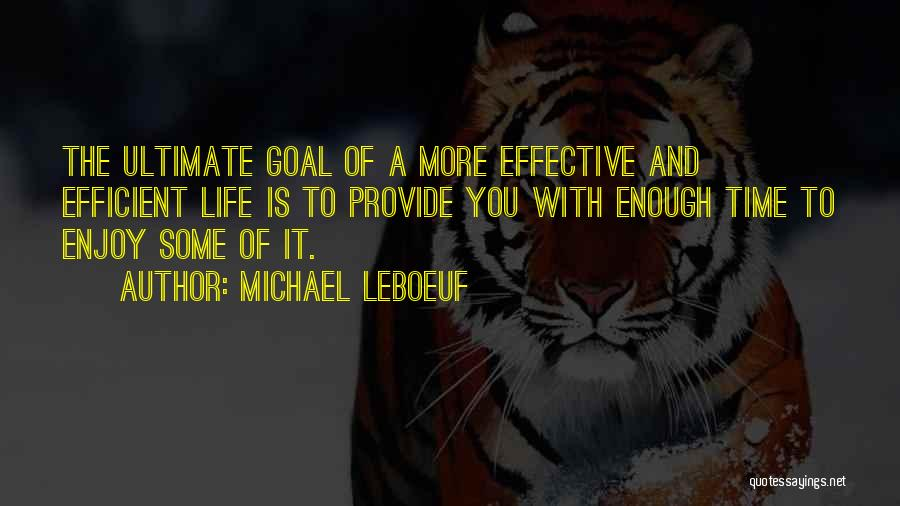 Enough Time Quotes By Michael LeBoeuf
