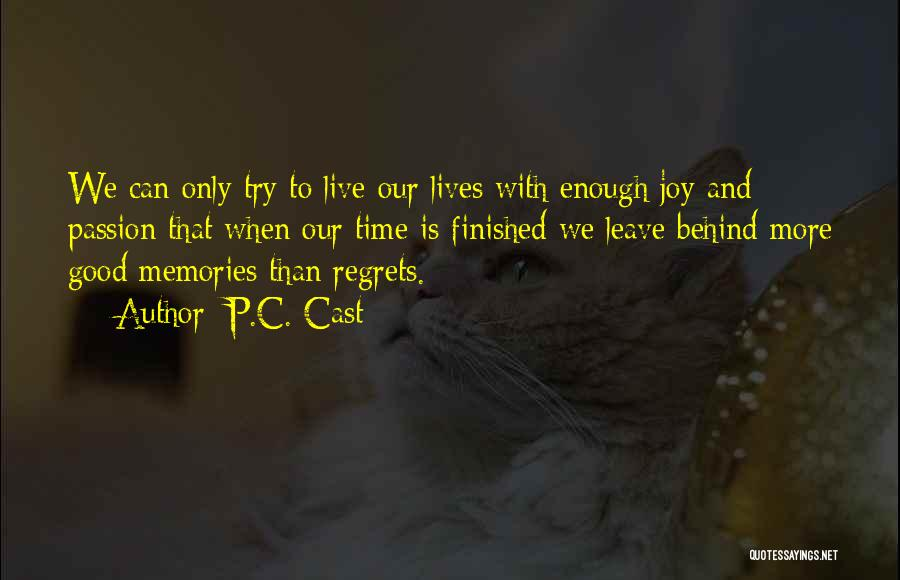 Enough Time Quotes By P.C. Cast