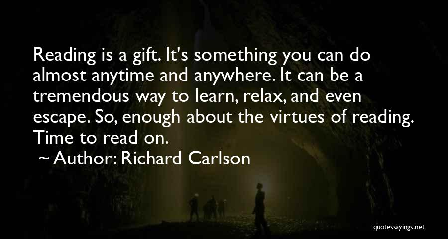 Enough Time Quotes By Richard Carlson