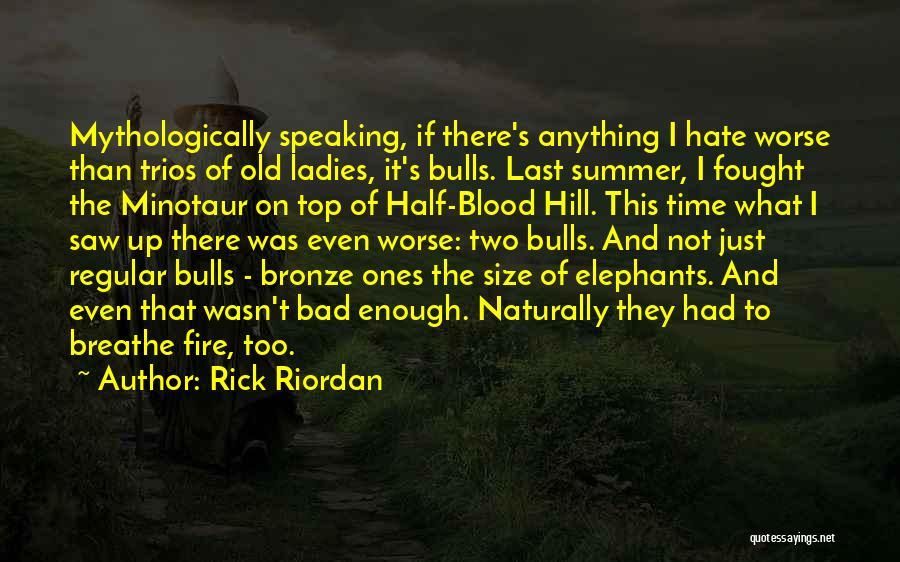 Enough Time Quotes By Rick Riordan