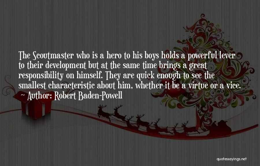 Enough Time Quotes By Robert Baden-Powell