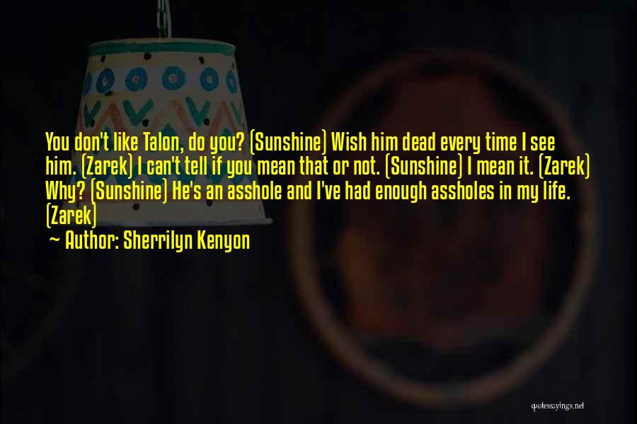 Enough Time Quotes By Sherrilyn Kenyon